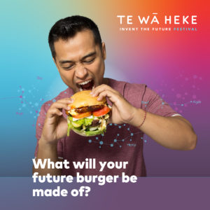 Te Wā Heke Festival 2019 - What will your future burger be made of?